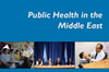 Public Health in the Middle East Report