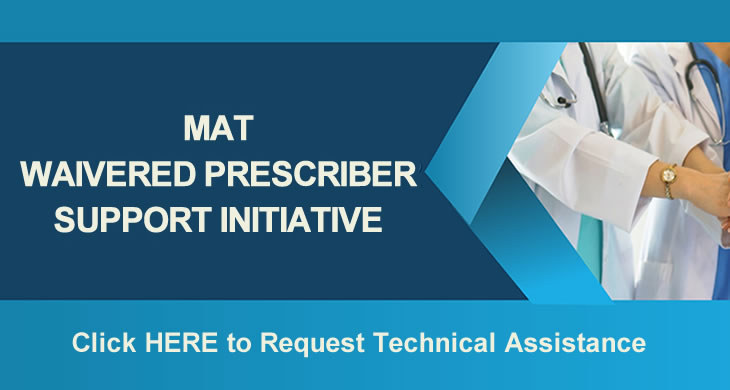 MAT Waivered Prescriber Support Initiative
